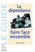 D�pendance, faire face ensemble. (La)